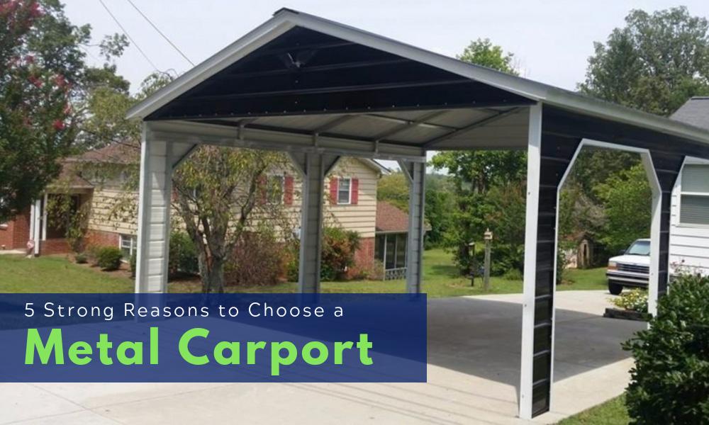 5 Reasons to Choose a Metal Carport