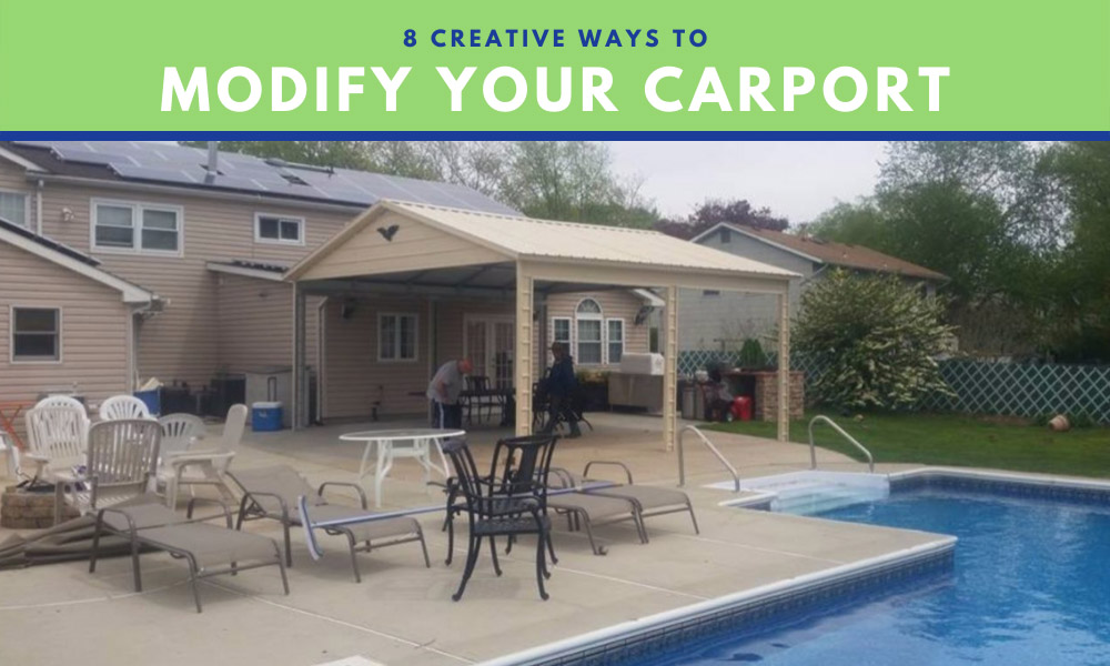 Eight Creative Ways to Modify Your Carport